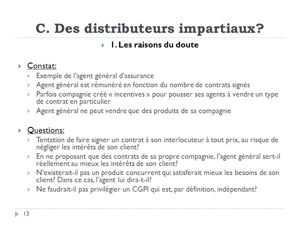C.Des distributeurs impartiaux. 2.