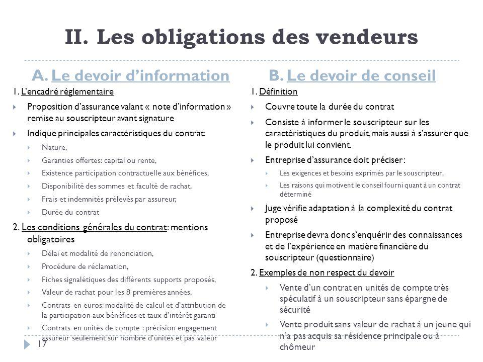 II. Les obligations des vendeurs A. Le devoir dinformation B. Le devoir de conseil 1. Lencadré réglementaire Proposition dassurance valant « note dinf