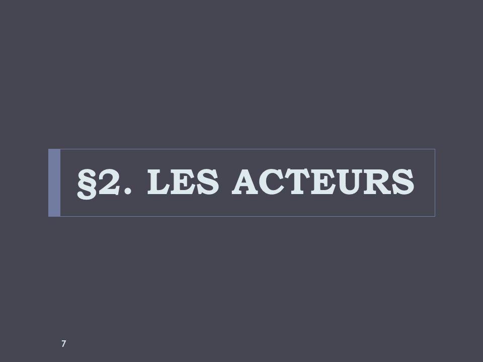 §2. LES ACTEURS 7