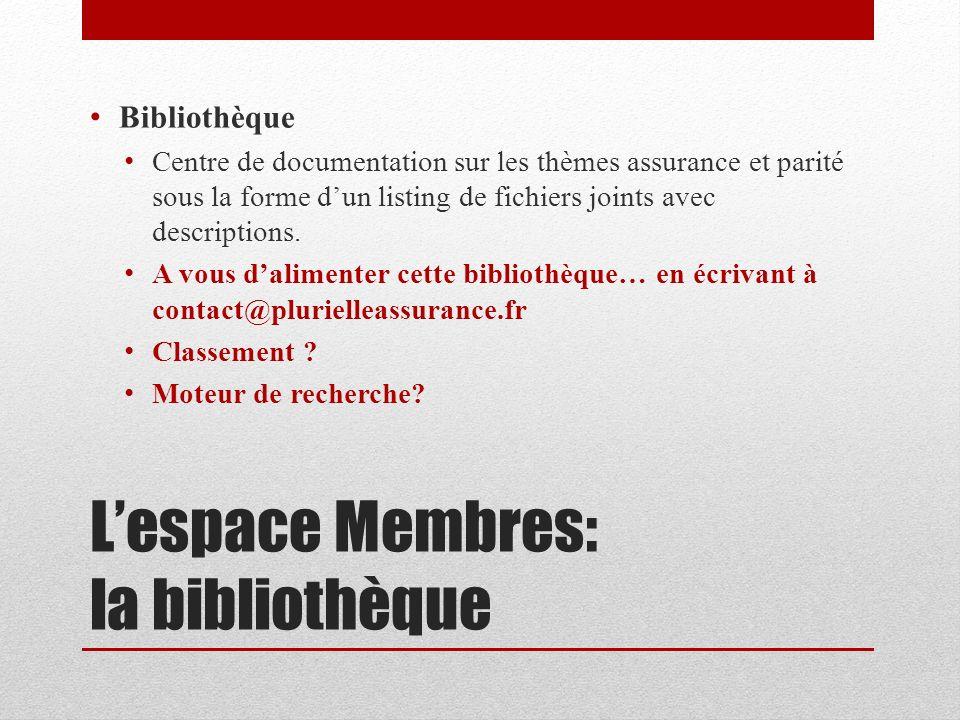 Lespace Membres: la bibliothèque Bibliothèque Centre de documentation sur les thèmes assurance et parité sous la forme dun listing de fichiers joints
