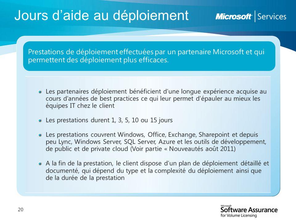 20 Prestations de déploiement effectuées par un partenaire Microsoft et qui permettent des déploiement plus efficaces. Les partenaires déploiement bén