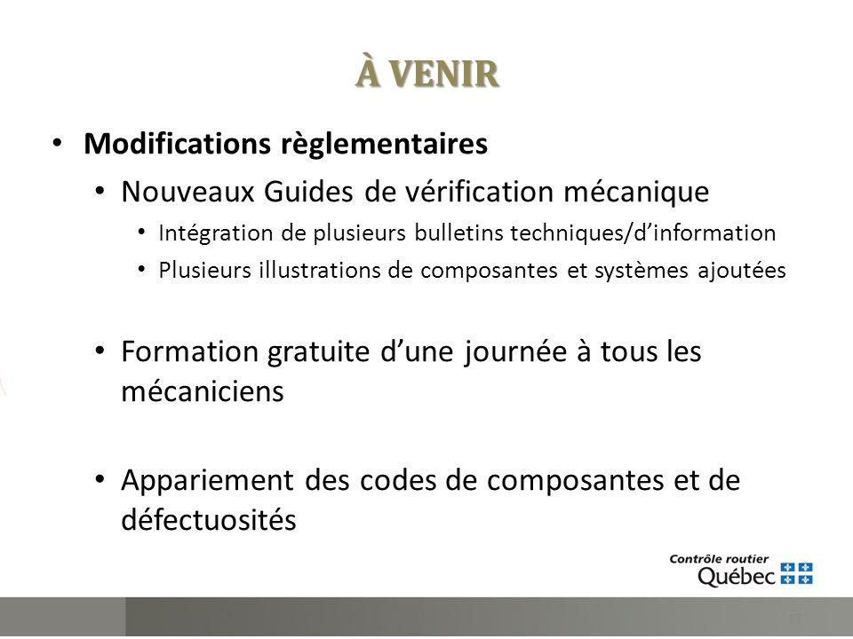 À VENIR Modifications règlementaires Nouveaux Guides de vérification mécanique Intégration de plusieurs bulletins techniques/dinformation Plusieurs il