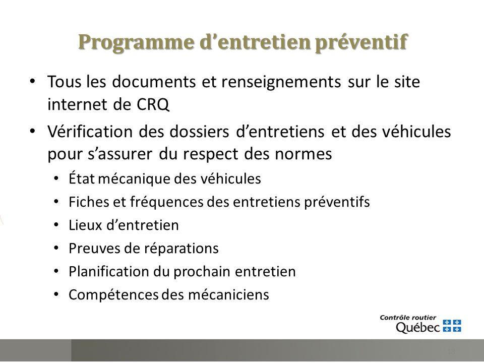 Programme dentretien préventif Tous les documents et renseignements sur le site internet de CRQ Vérification des dossiers dentretiens et des véhicules