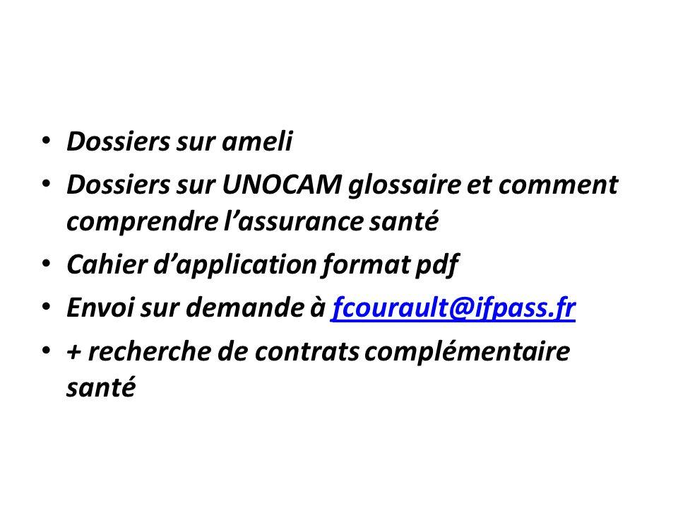 Dossiers sur ameli Dossiers sur UNOCAM glossaire et comment comprendre lassurance santé Cahier dapplication format pdf Envoi sur demande à fcourault@i