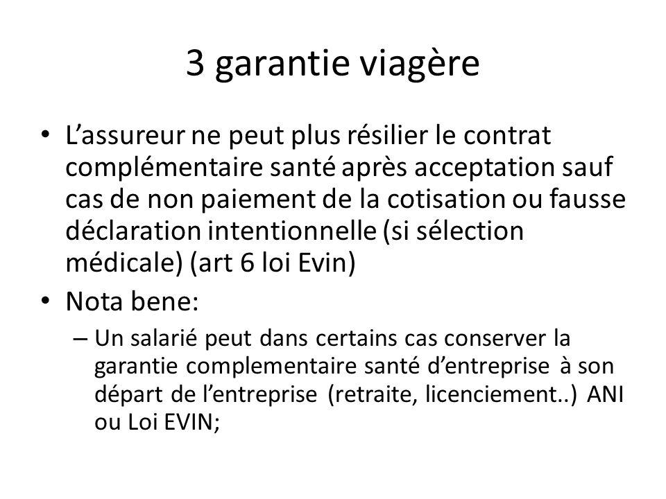 3 garantie viagère Lassureur ne peut plus résilier le contrat complémentaire santé après acceptation sauf cas de non paiement de la cotisation ou faus