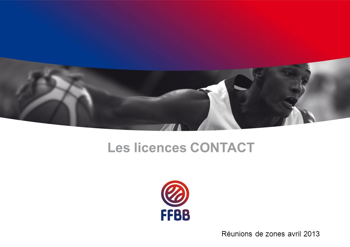 Les licences CONTACT Réunions de zones avril 2013