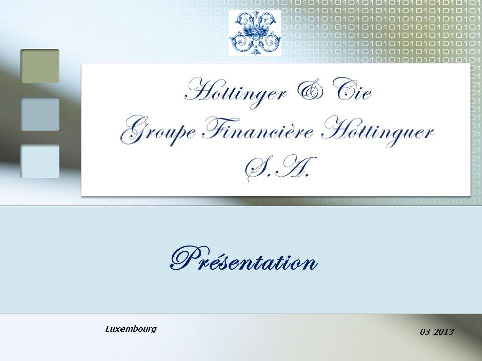 AGENDA le Groupe Financière Hottinguer dans le monde Le Groupe Financière Hottinguer au Luxembourg 2