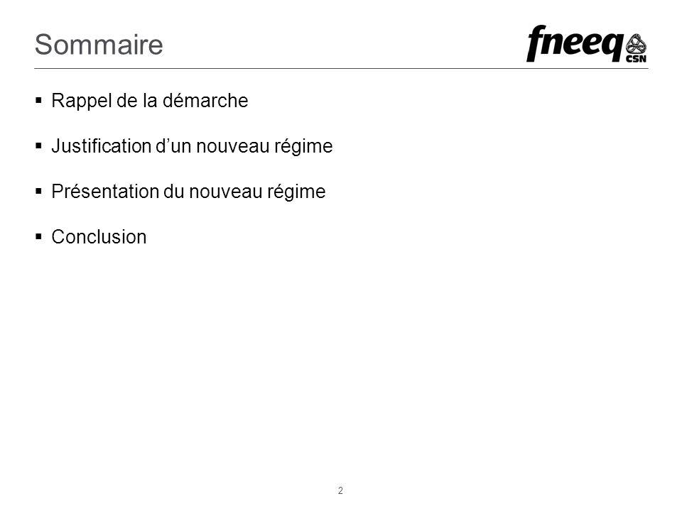 2 Sommaire Rappel de la démarche Justification dun nouveau régime Présentation du nouveau régime Conclusion