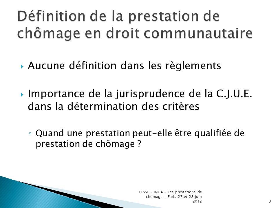 Aucune définition dans les règlements Importance de la jurisprudence de la C.J.U.E.