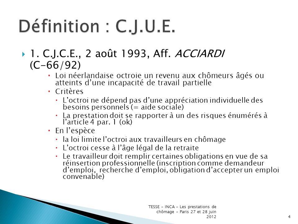 1. C.J.C.E., 2 août 1993, Aff.