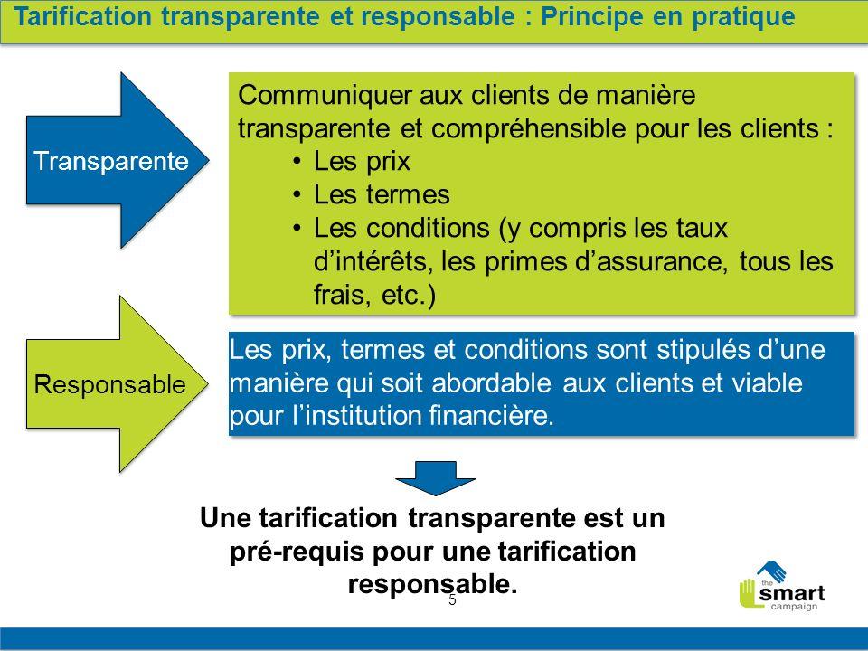 5 Les prix, termes et conditions sont stipulés dune manière qui soit abordable aux clients et viable pour linstitution financière. Communiquer aux cli