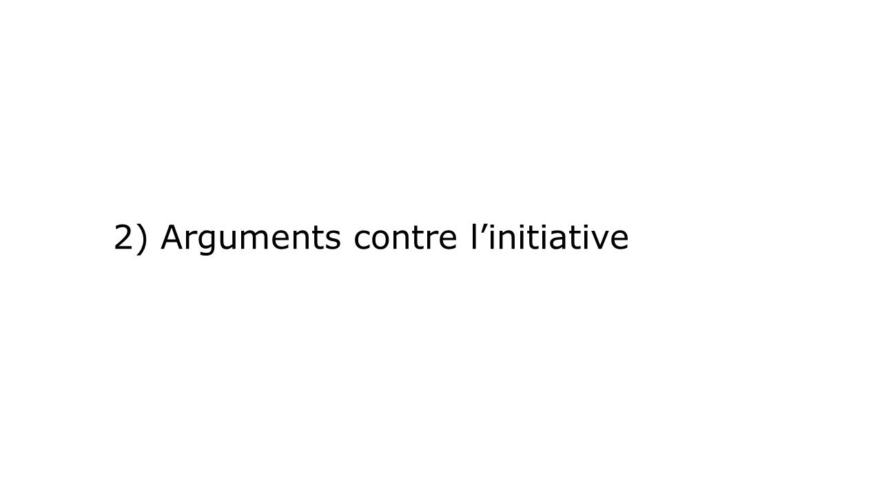2) Arguments contre linitiative