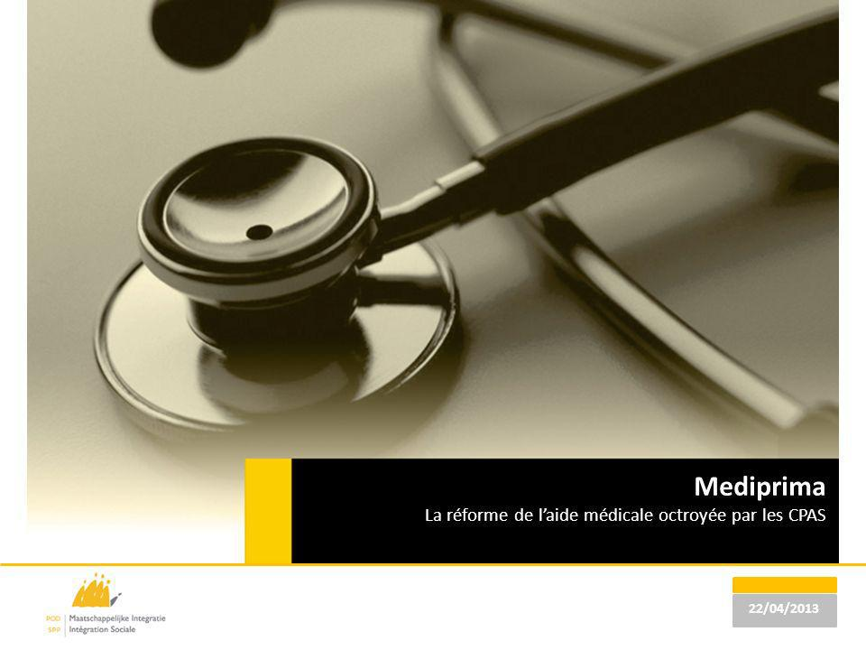 Mediprima La réforme de laide médicale octroyée par les CPAS 22/04/2013