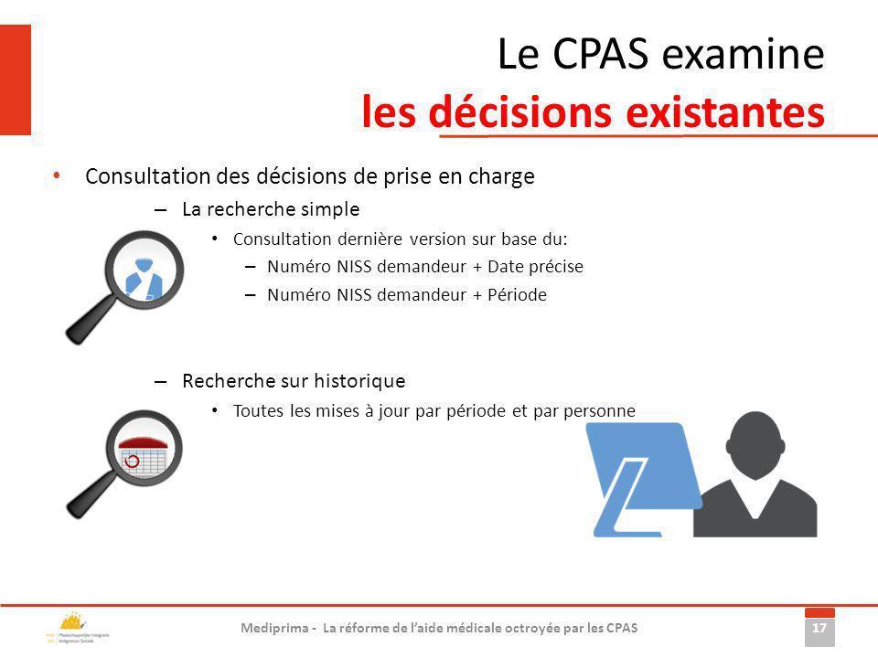 Le CPAS examine les décisions existantes Consultation des décisions de prise en charge – La recherche simple Consultation dernière version sur base du