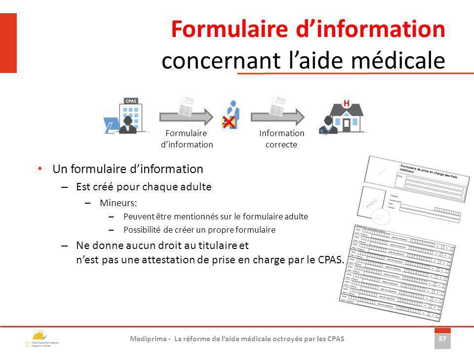 Formulaire dinformation concernant laide médicale 37 Mediprima - La réforme de laide médicale octroyée par les CPAS Information correcte Formulaire di