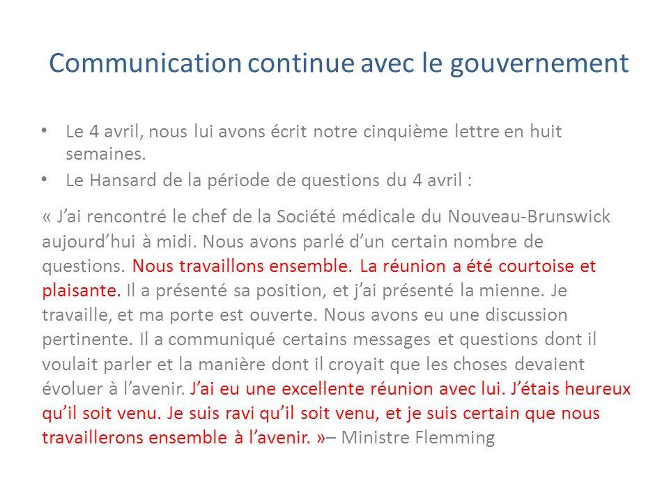 Communication continue avec le gouvernement Le 4 avril, nous lui avons écrit notre cinquième lettre en huit semaines. Le Hansard de la période de ques