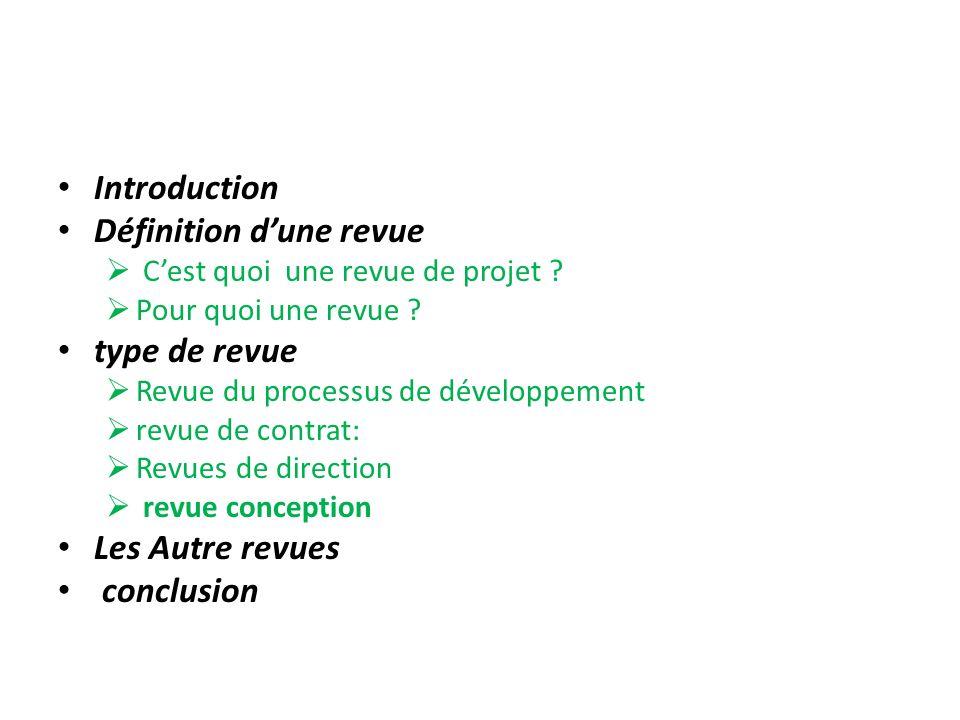 Introduction Définition dune revue Cest quoi une revue de projet ? Pour quoi une revue ? type de revue Revue du processus de développement revue de co