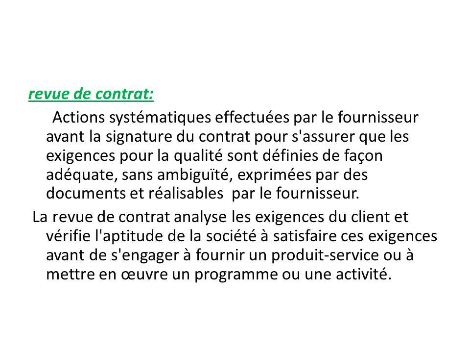 revue de contrat: Actions systématiques effectuées par le fournisseur avant la signature du contrat pour s'assurer que les exigences pour la qualité s