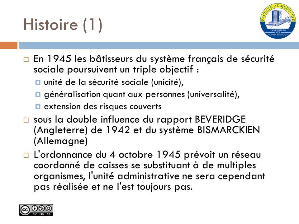 Histoire (1) En 1945 les bâtisseurs du système français de sécurité sociale poursuivent un triple objectif : unité de la sécurité sociale (unicité), g