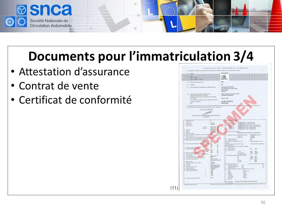 Documents pour limmatriculation 3/4 Attestation dassurance Contrat de vente Certificat de conformité 36 (11)