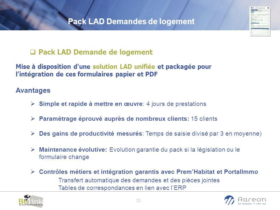 © Aareon France 11 Pack LAD Demande de logement Mise à disposition dune solution LAD unifiée et packagée pour lintégration de ces formulaires papier e