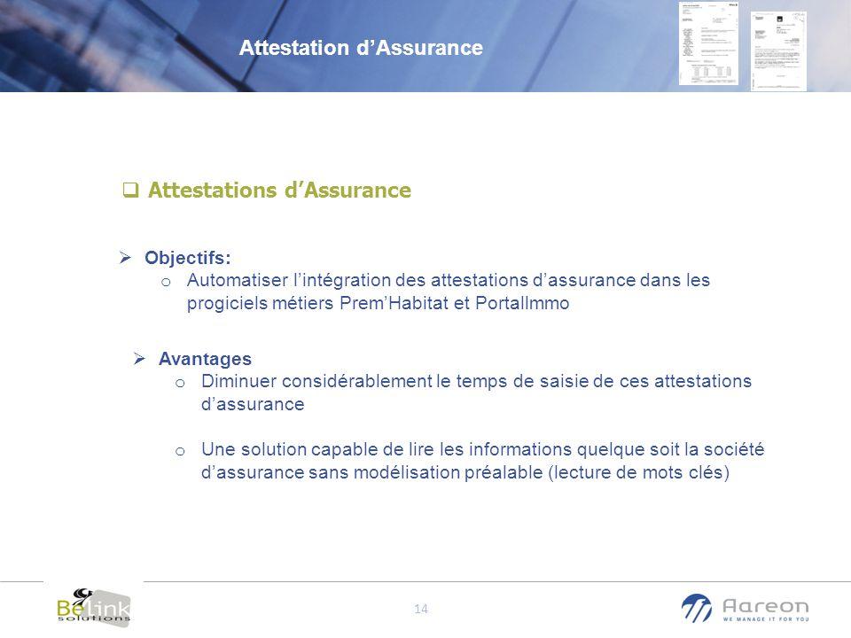 © Aareon France 14 Attestations dAssurance Attestation dAssurance Avantages o Diminuer considérablement le temps de saisie de ces attestations dassura