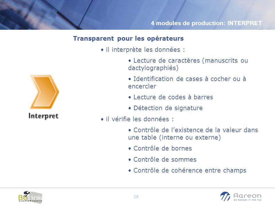 © Aareon France 18 Transparent pour les opérateurs il interprète les données : Lecture de caractères (manuscrits ou dactylographiés) Identification de