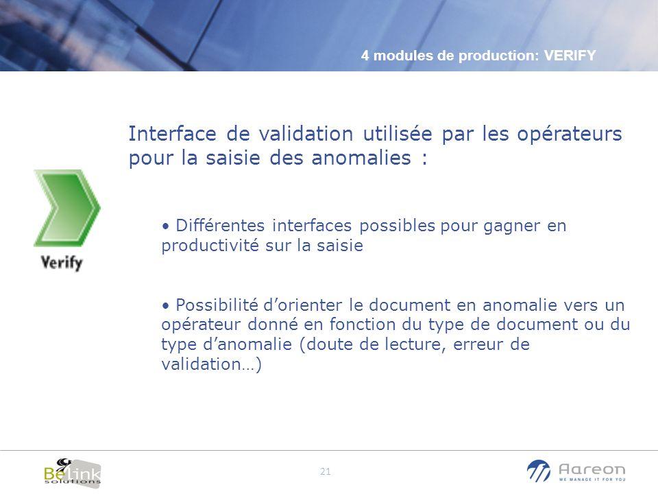 © Aareon France 21 Interface de validation utilisée par les opérateurs pour la saisie des anomalies : Différentes interfaces possibles pour gagner en