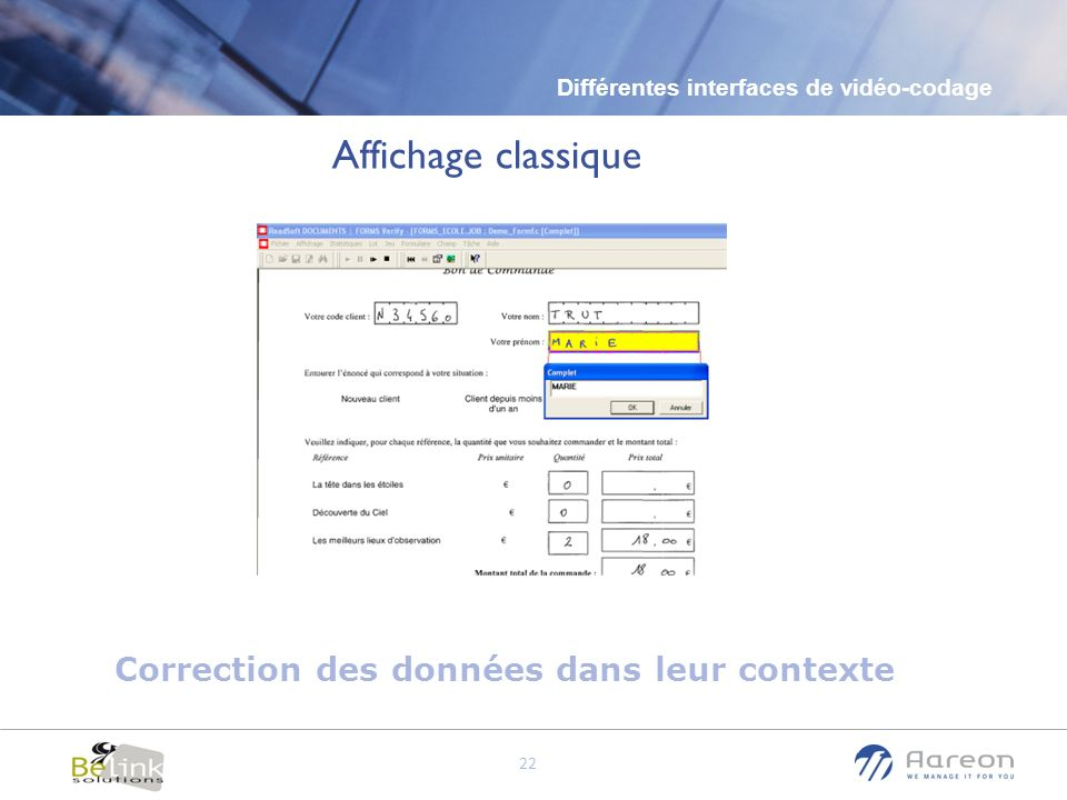 © Aareon France 22 Affichage classique Correction des données dans leur contexte Différentes interfaces de vidéo-codage