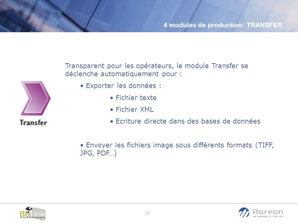 © Aareon France 26 Transparent pour les opérateurs, le module Transfer se déclenche automatiquement pour : Exporter les données : Fichier texte Fichie