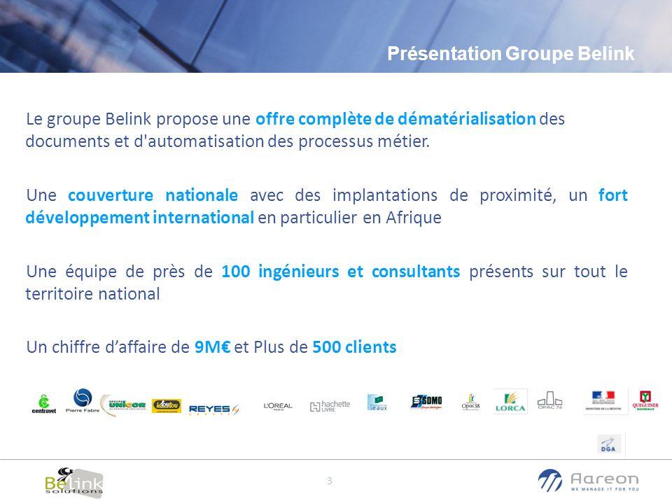 © Aareon France 3 Présentation Groupe Belink Le groupe Belink propose une offre complète de dématérialisation des documents et d'automatisation des pr