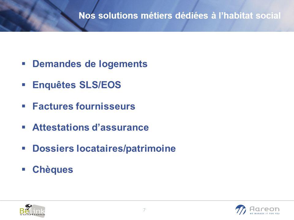 © Aareon France 7 Nos solutions métiers dédiées à lhabitat social Demandes de logements Enquêtes SLS/EOS Factures fournisseurs Attestations dassurance
