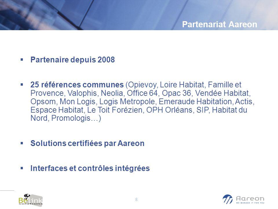 © Aareon France 8 Partenariat Aareon Partenaire depuis 2008 25 références communes (Opievoy, Loire Habitat, Famille et Provence, Valophis, Neolia, Off