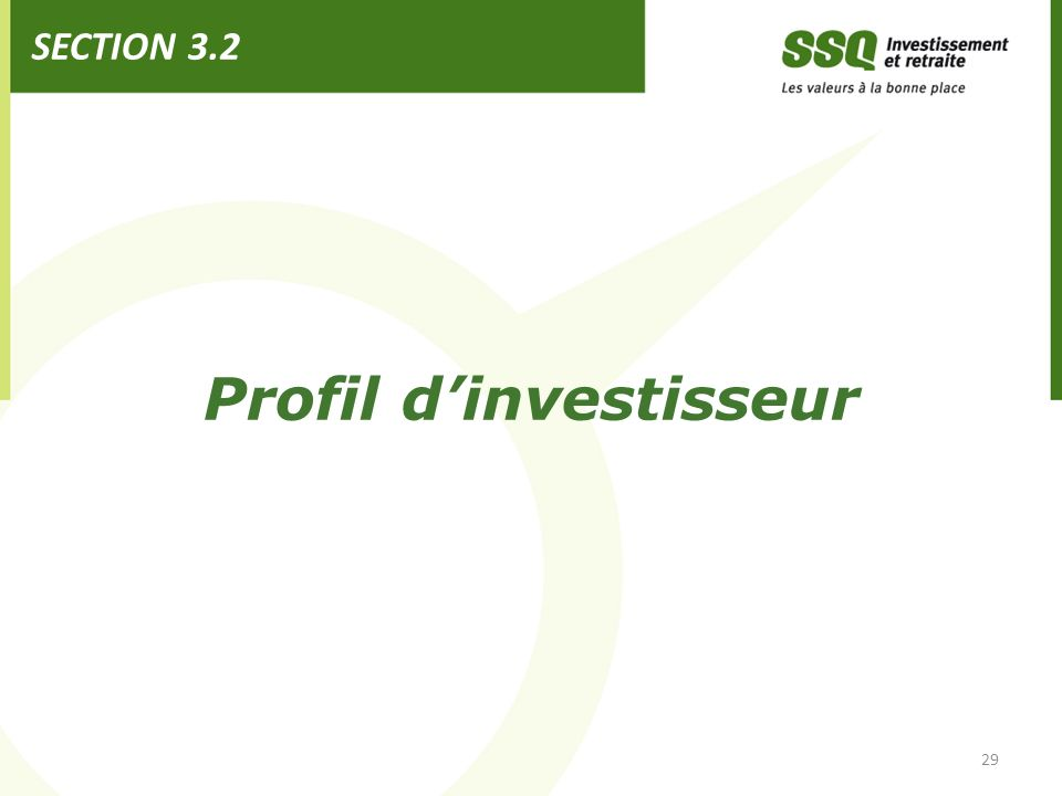 Profil dinvestisseur SECTION 3.2 29