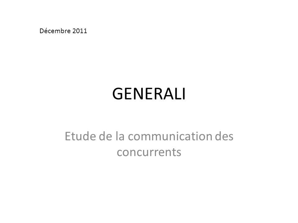 GENERALI Etude de la communication des concurrents Décembre 2011