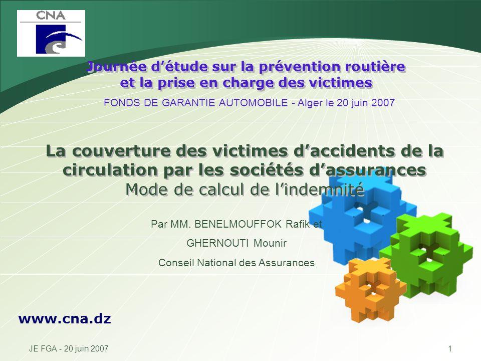 LOGO JE FGA - 20 juin 20071 La couverture des victimes daccidents de la circulation par les sociétés dassurances Mode de calcul de lindemnité www.cna.