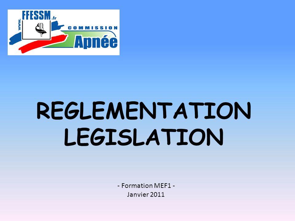 REGLEMENTATION LEGISLATION - Formation MEF1 - Janvier 2011
