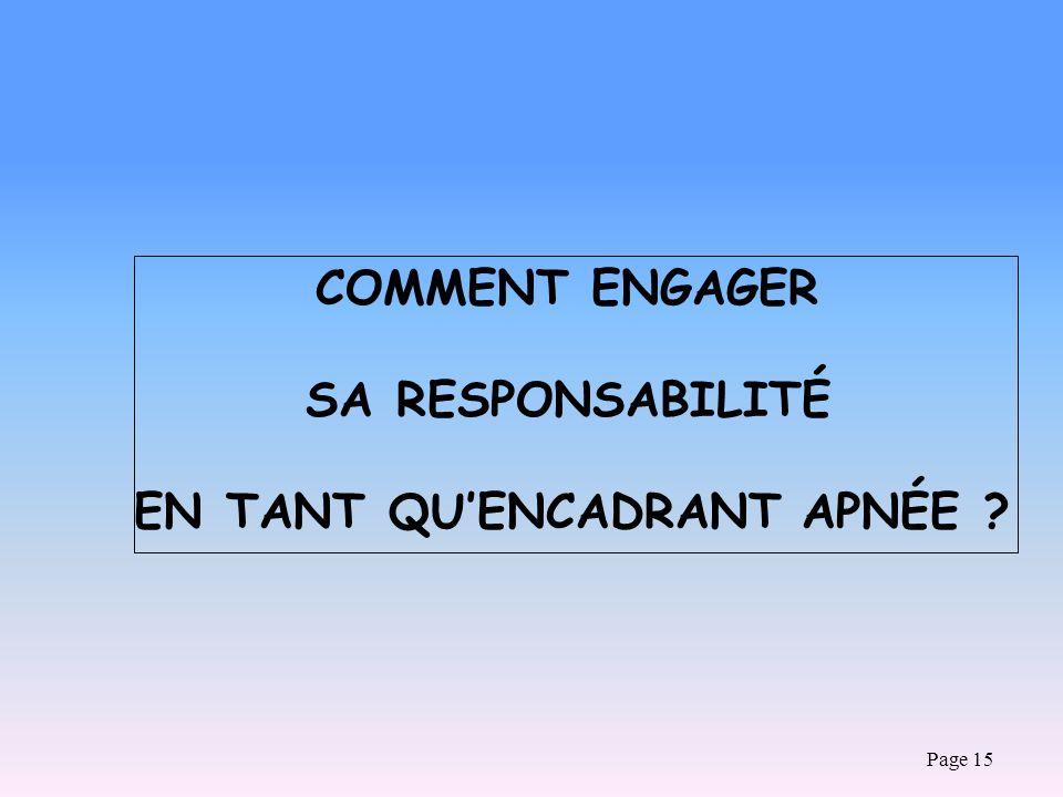 Page 15 COMMENT ENGAGER SA RESPONSABILITÉ EN TANT QUENCADRANT APNÉE ?