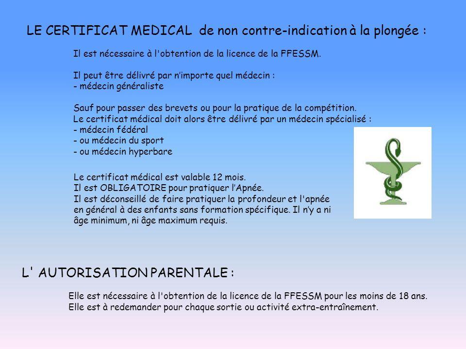 LE CERTIFICAT MEDICAL de non contre-indication à la plongée : Il est nécessaire à l'obtention de la licence de la FFESSM. Il peut être délivré par nim