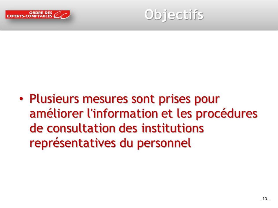- 10 - Objectifs Plusieurs mesures sont prises pour améliorer l'information et les procédures de consultation des institutions représentatives du pers
