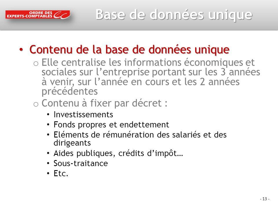 - 13 - Base de données unique Contenu de la base de données unique Contenu de la base de données unique o Elle centralise les informations économiques