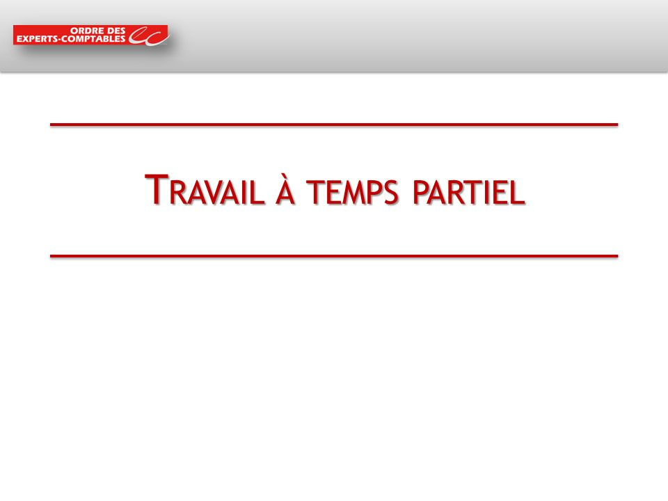 T RAVAIL À TEMPS PARTIEL