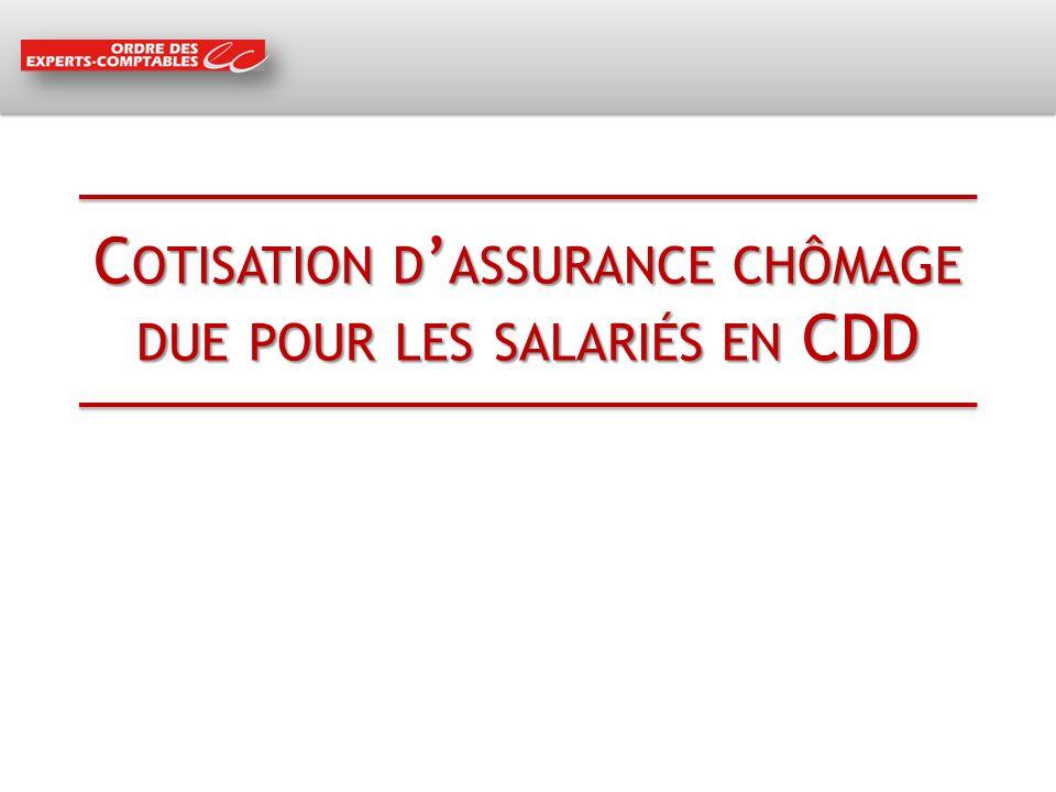 C OTISATION D ASSURANCE CHÔMAGE DUE POUR LES SALARIÉS EN CDD