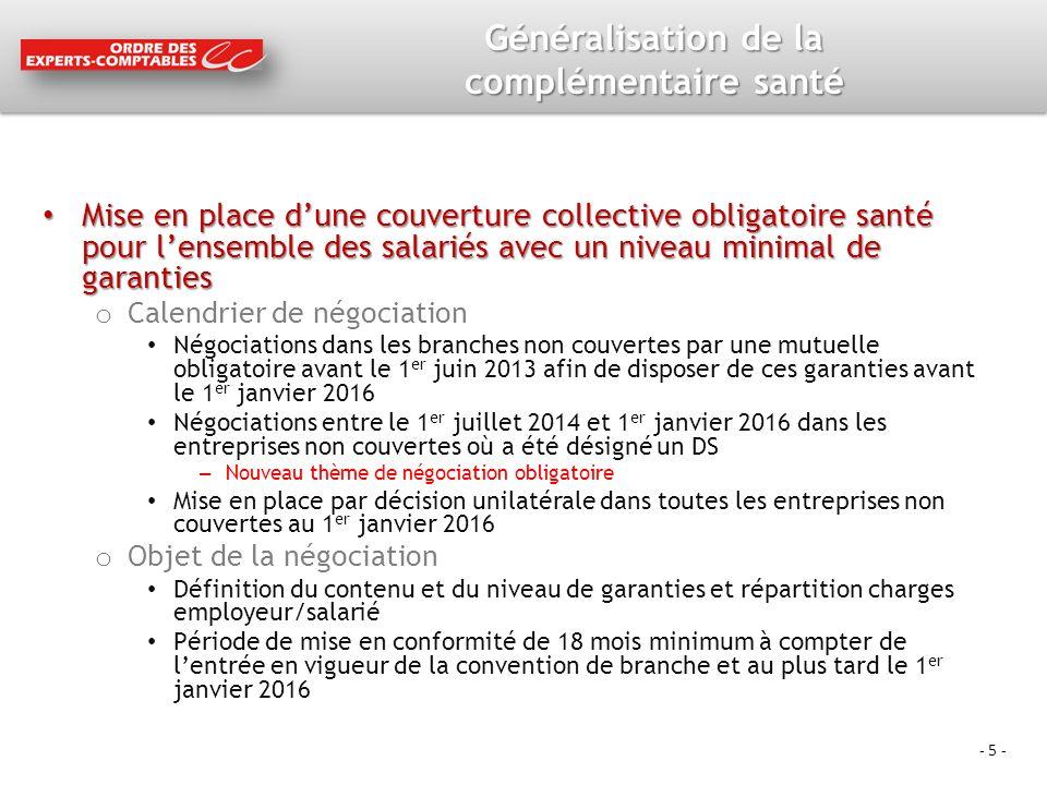 - 5 - Généralisation de la complémentaire santé Mise en place dune couverture collective obligatoire santé pour lensemble des salariés avec un niveau
