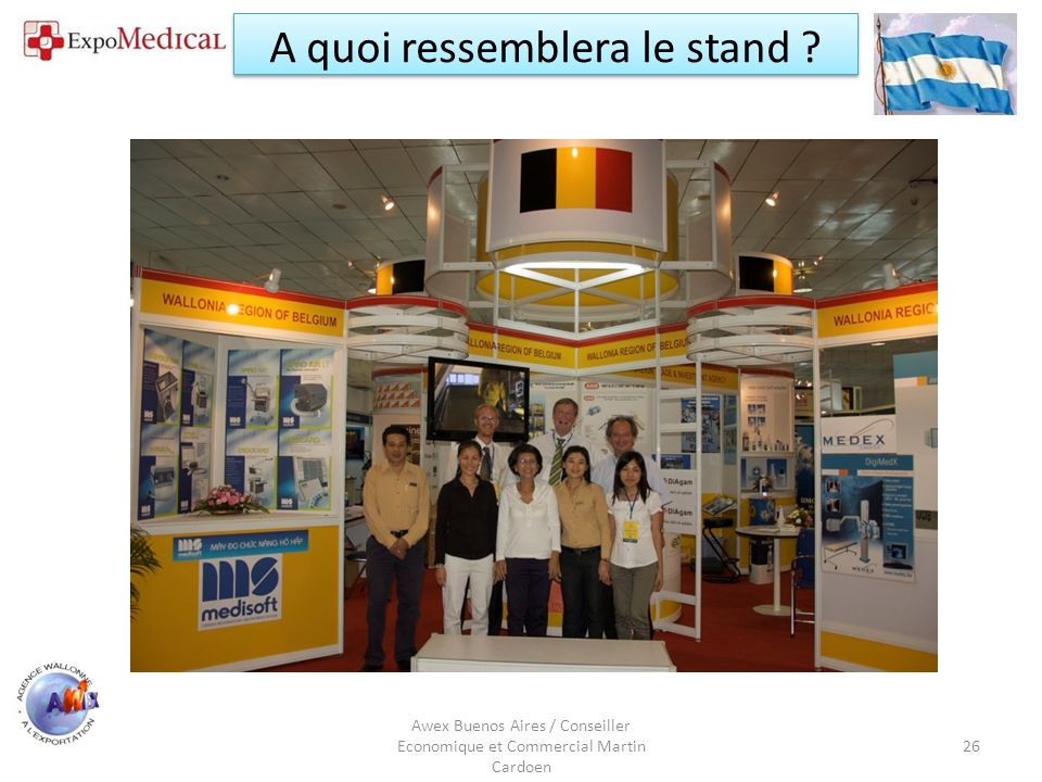 Awex Buenos Aires / Conseiller Economique et Commercial Martin Cardoen 27 A quoi ressemblera le stand?