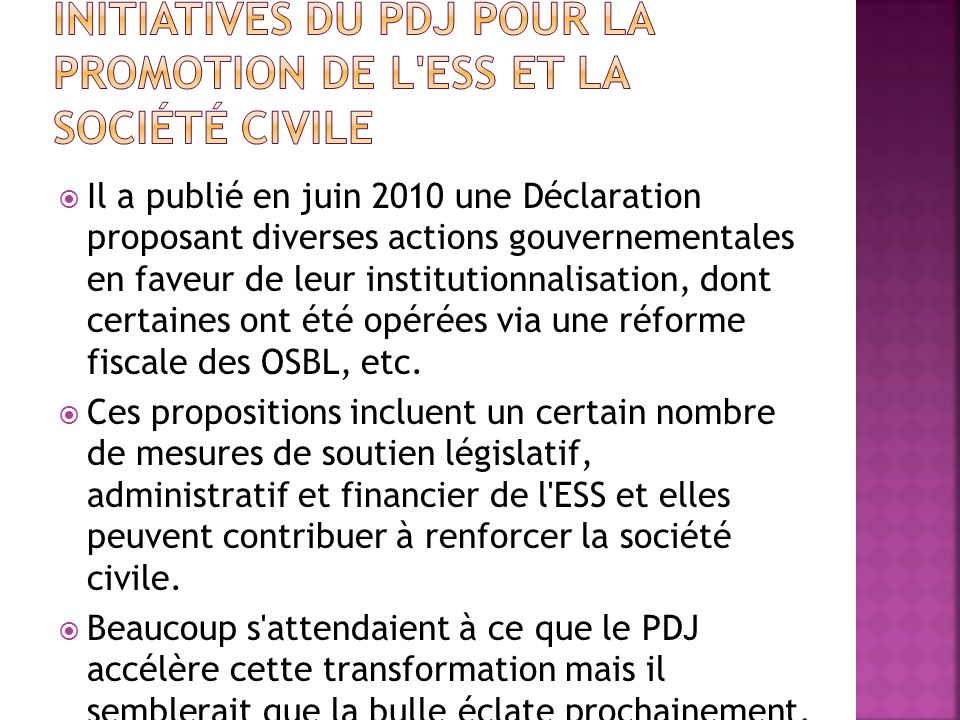 Il a publié en juin 2010 une Déclaration proposant diverses actions gouvernementales en faveur de leur institutionnalisation, dont certaines ont été opérées via une réforme fiscale des OSBL, etc.