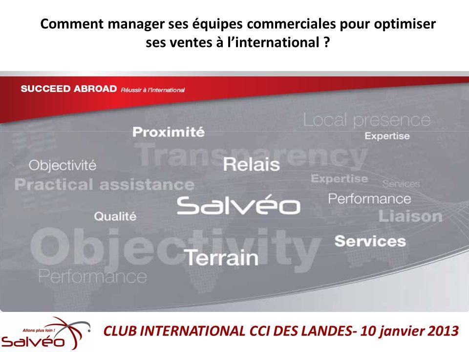 Comment manager ses équipes commerciales pour optimiser ses ventes à linternational ? CLUB INTERNATIONAL CCI DES LANDES- 10 janvier 2013