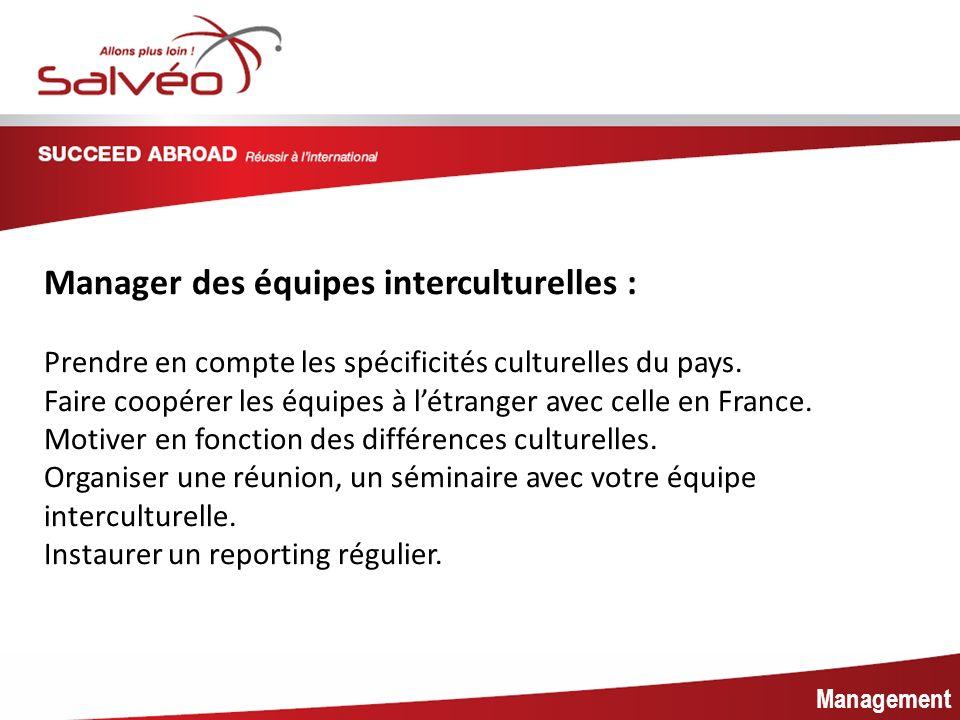MISSION SECTORIELLE Management Manager des équipes interculturelles : Prendre en compte les spécificités culturelles du pays.