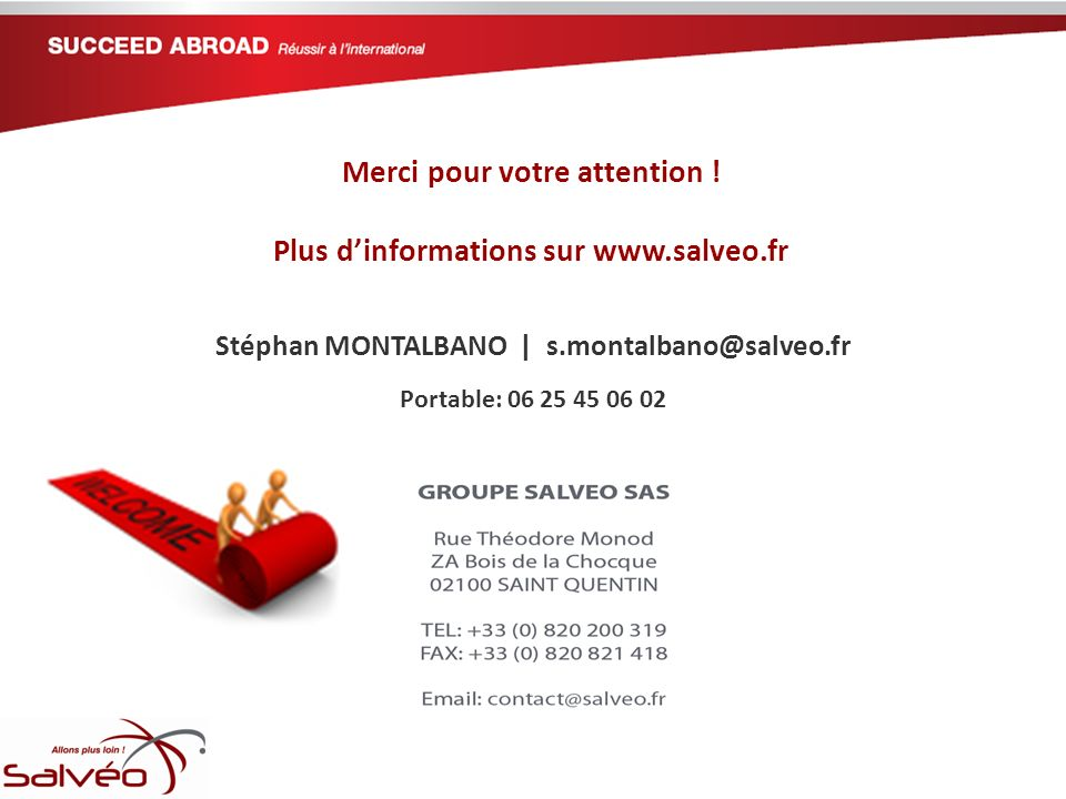 Merci pour votre attention ! Plus dinformations sur www.salveo.fr Stéphan MONTALBANO | s.montalbano@salveo.fr Portable: 06 25 45 06 02