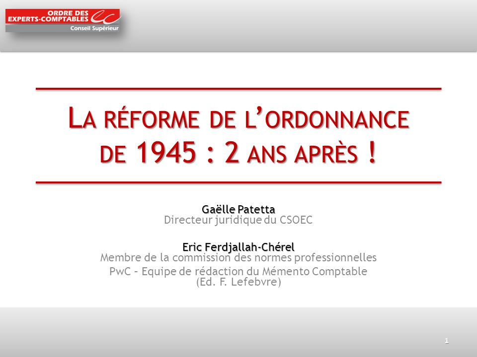 Au sommaire Lhistoire de lordonnance de 1945 Lhistoire de lordonnance de 1945 Où en sommes-nous en 2012 .